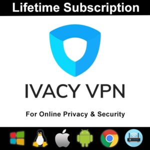 Ivacy VPN Service Lifetime Subscription For 5-Devices TOP